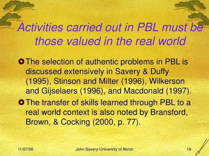 Activities carried out in PBL must be those valued in the real world