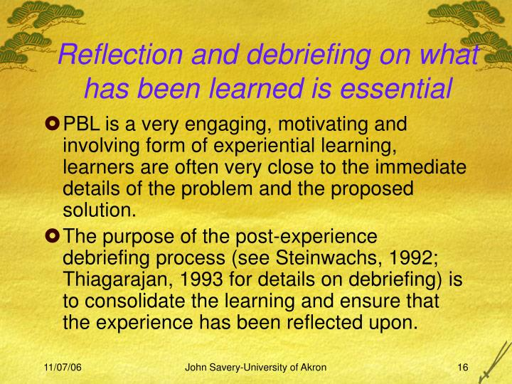 Reflection and debriefing on what has been learned is essential
