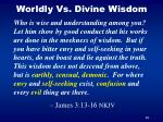 worldly vs divine wisdom