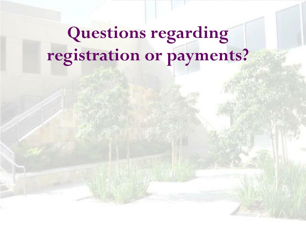 Questions regarding registration or payments?