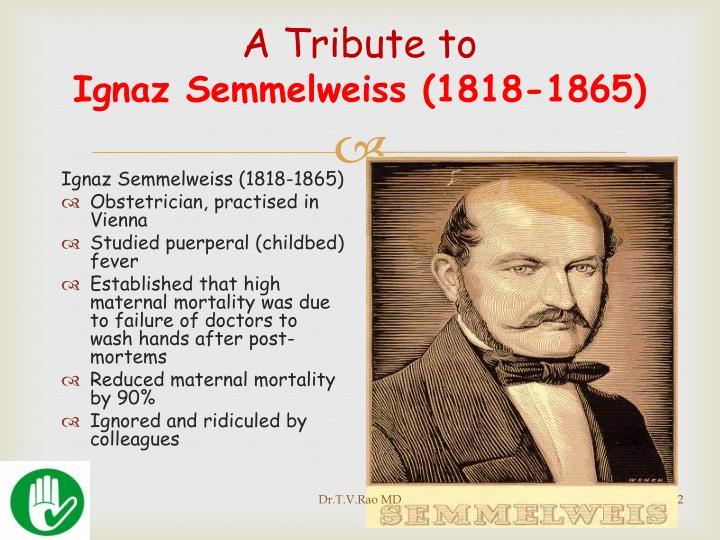 A tribute to ignaz semmelweiss 1818 1865