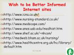 wish to be better informed internet sites
