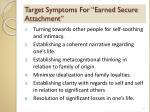 target symptoms for earned secure attachment