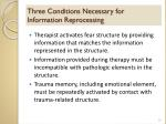 three conditions necessary for information reprocessing