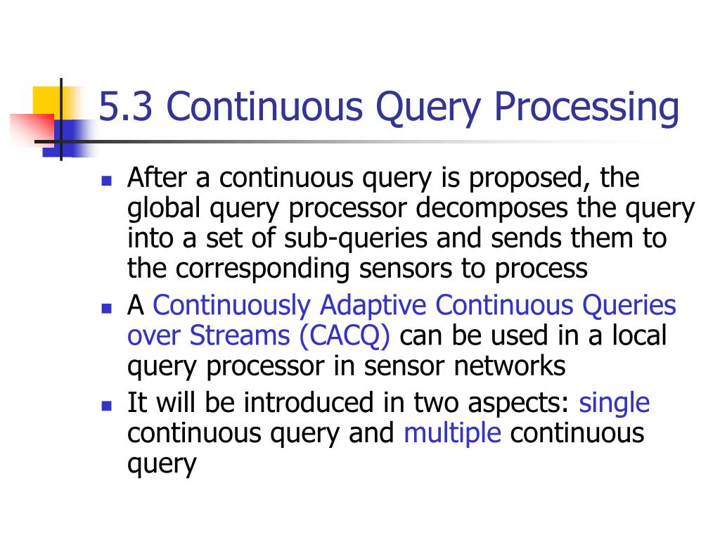 5.3 Continuous Query Processing