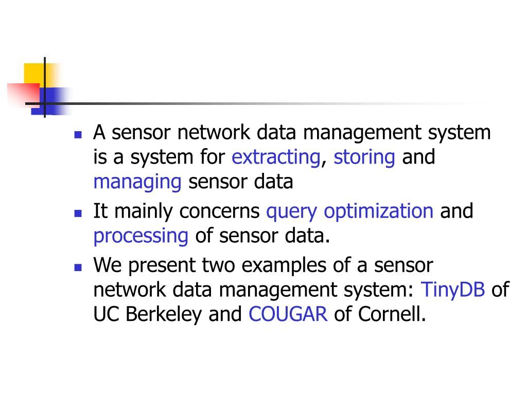 A sensor network data management system is a system for