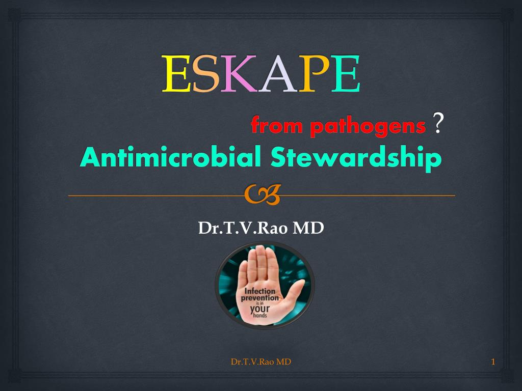 e s k a p e from pathogens antimicrobial stewardship