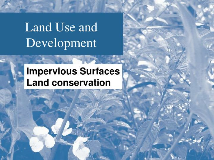 Land Use and Development