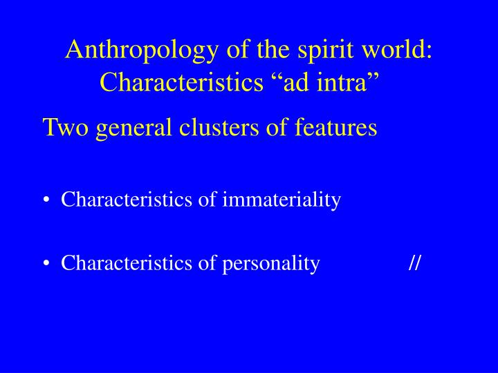 Anthropology of the spirit world characteristics ad intra