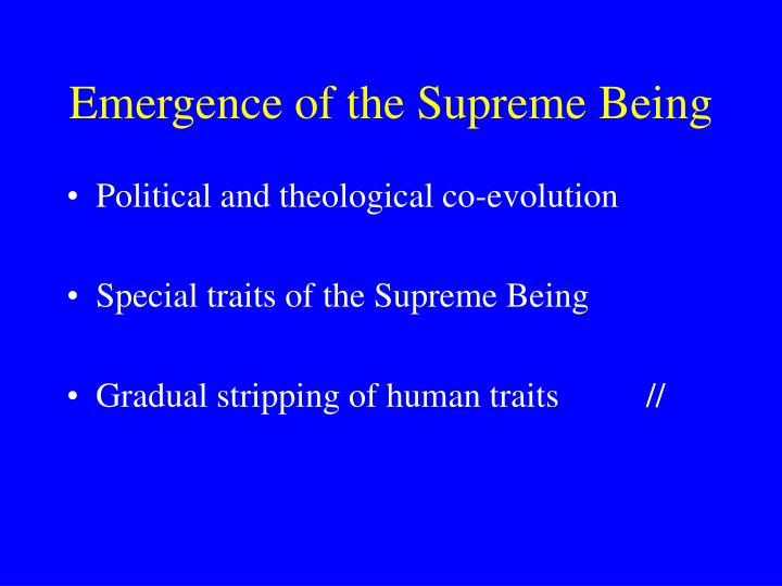 Emergence of the Supreme Being