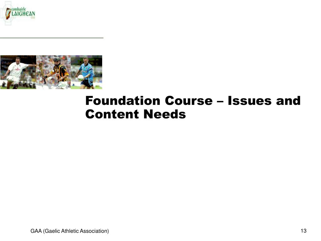 Foundation Course – Issues and Content Needs
