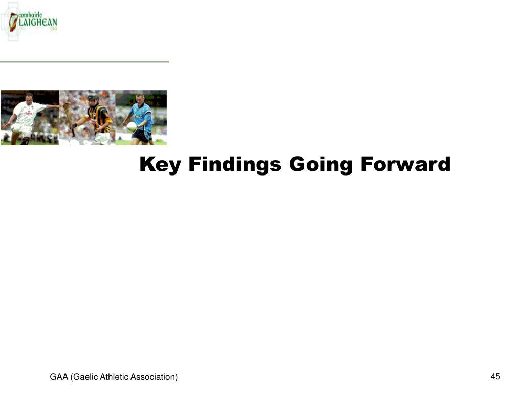 Key Findings Going Forward