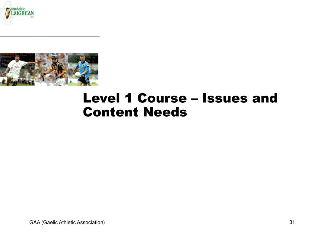 Level 1 Course – Issues and Content Needs