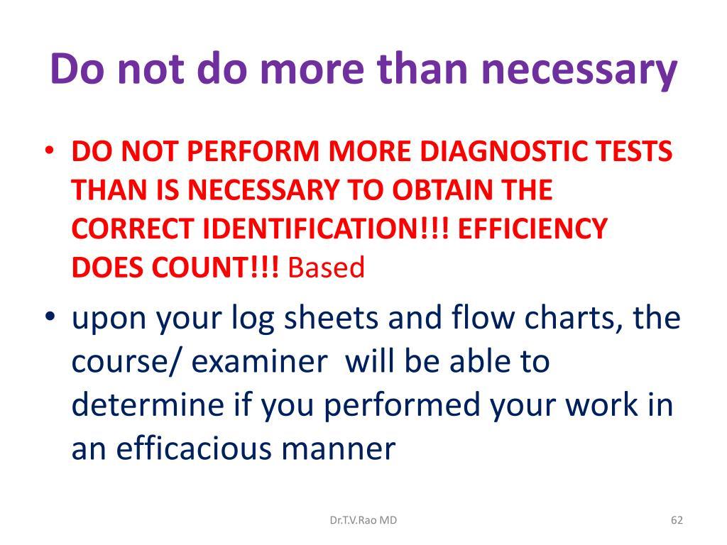 Do not do more than necessary