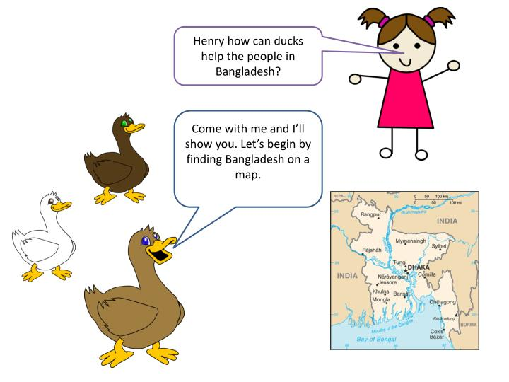 Henry how can ducks help the people in Bangladesh?