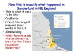 now this is exactly what happened in sunderland in ne england