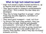 what do high tech industries need