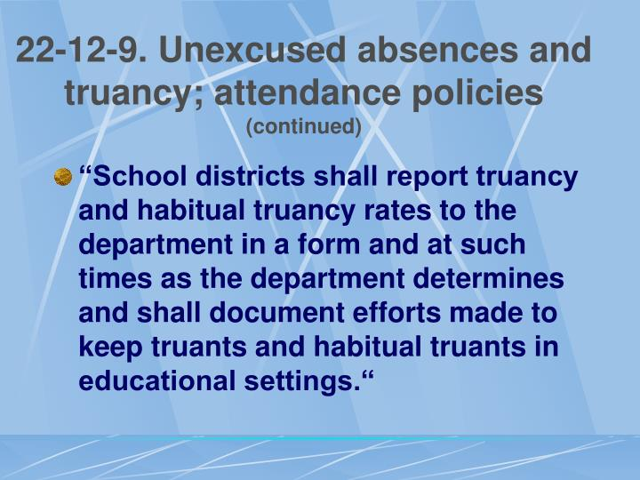 22-12-9. Unexcused absences and truancy; attendance policies