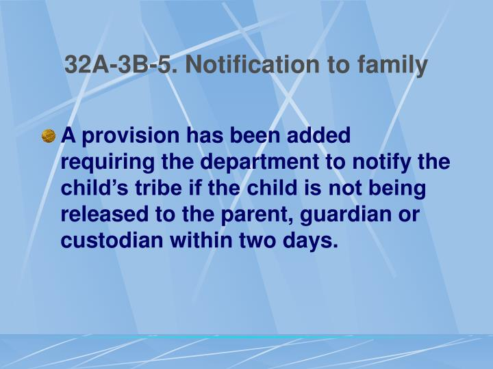 32A-3B-5. Notification to family
