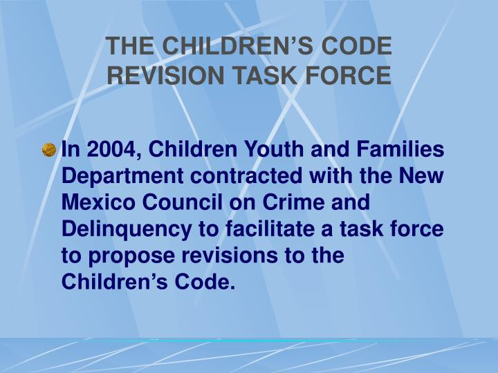 THE CHILDREN'S CODE REVISION TASK FORCE