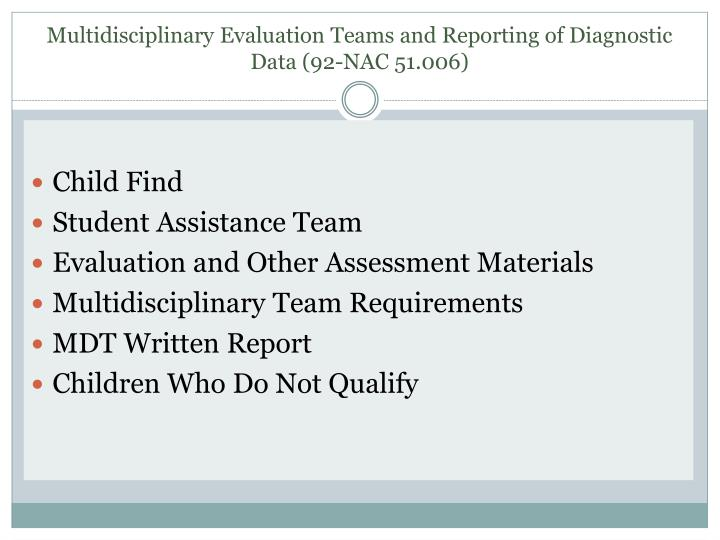 Multidisciplinary evaluation teams and reporting of diagnostic data 92 nac 51 006