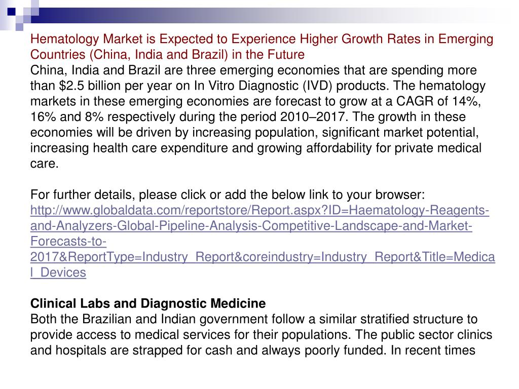 Hematology Market is Expected to Experience Higher Growth Rates in Emerging Countries (China, India and Brazil) in the Future