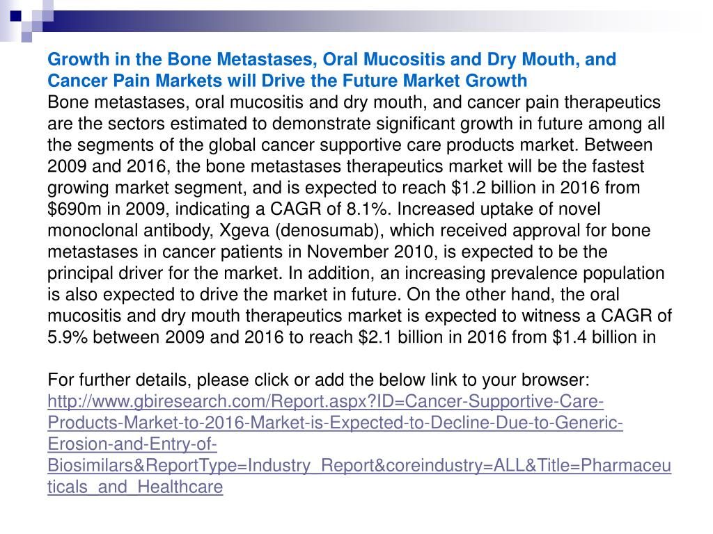 Growth in the Bone Metastases, Oral Mucositis and Dry Mouth, and Cancer Pain Markets will Drive the Future Market Growth