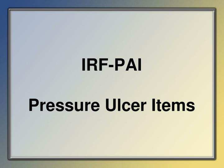 irf pai pressure ulcer items n.