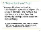 a knowledge source ks