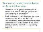 two ways of viewing the distribution of dynamic information