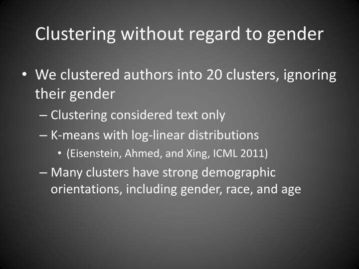 Clustering without regard to gender