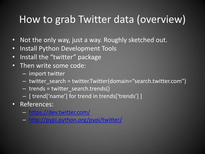How to grab Twitter data (overview)