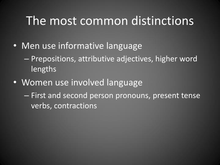 The most common distinctions