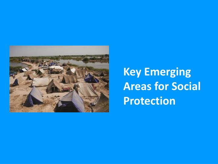 Key Emerging Areas for Social Protection