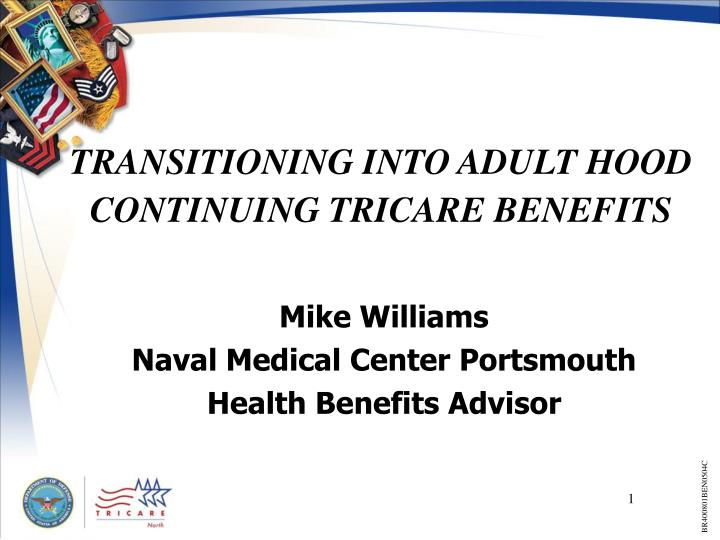 transitioning into adult hood continuing tricare benefits n.