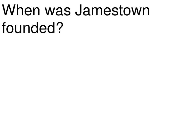 when was jamestown founded n.