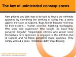 the law of unintended consequences43
