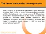the law of unintended consequences44