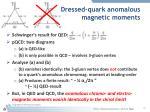 dressed quark anomalous magnetic moments