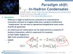 paradigm shift in hadron condensates