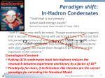 paradigm shift in hadron condensates3