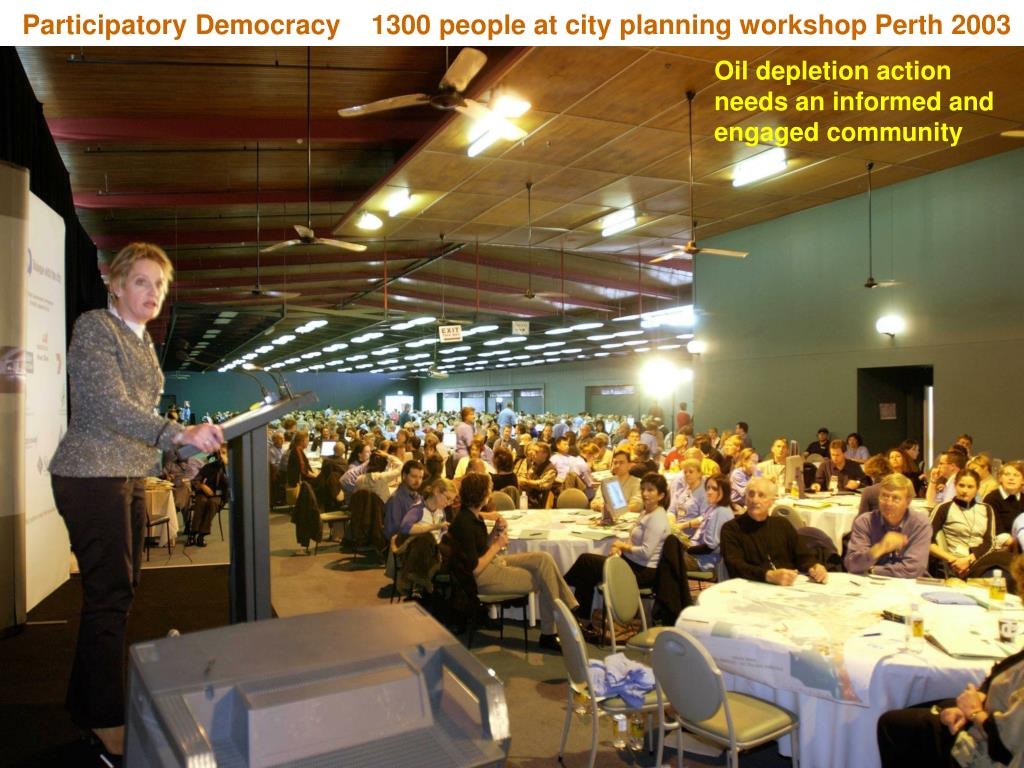 Participatory Democracy    1300 people at city planning workshop Perth 2003