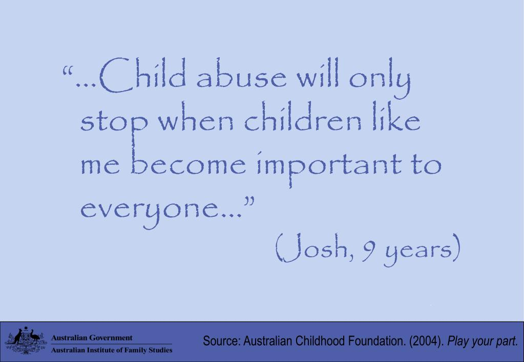 """…Child abuse will only stop when children like me become important to everyone…"""