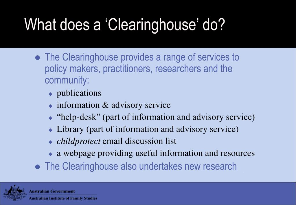 What does a 'Clearinghouse' do?
