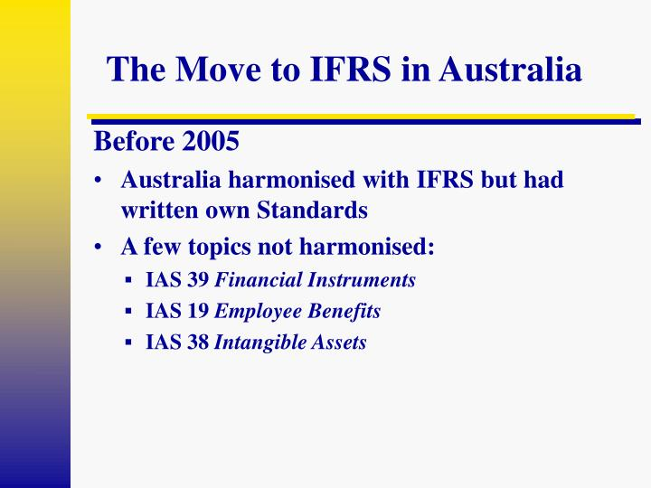 The move to ifrs in australia2