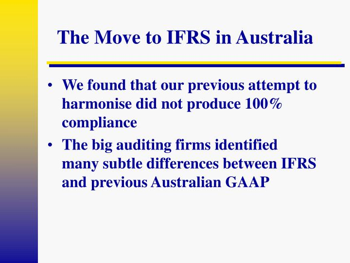 The move to ifrs in australia3