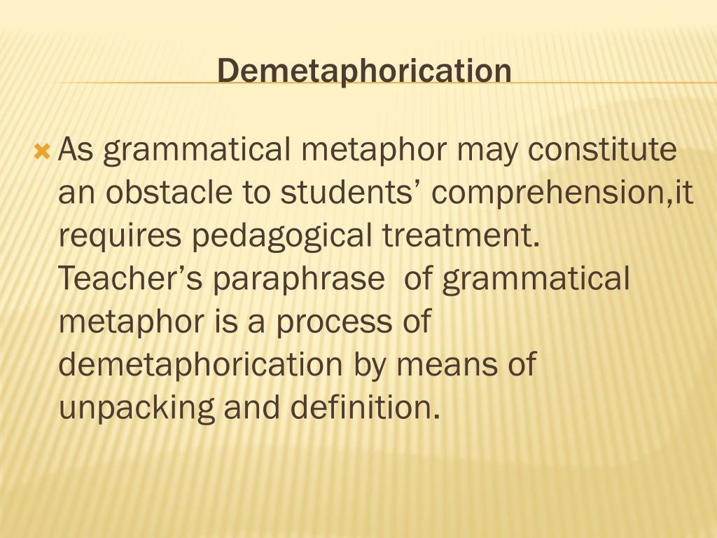 Demetaphorication