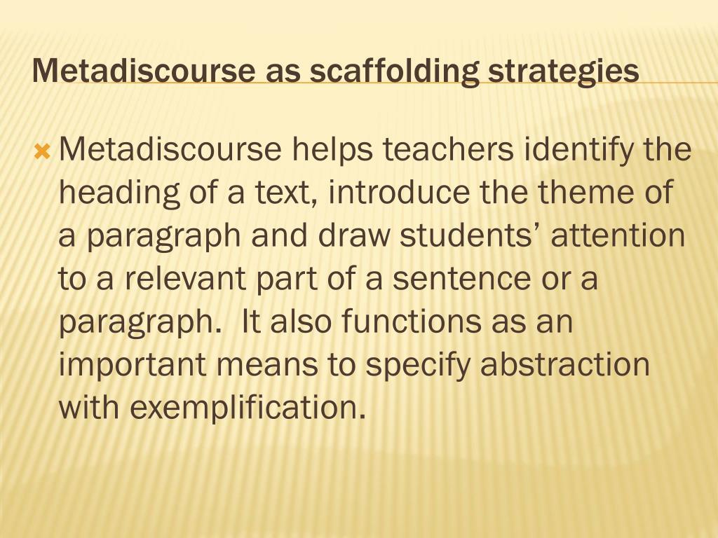 Metadiscourse as scaffolding strategies