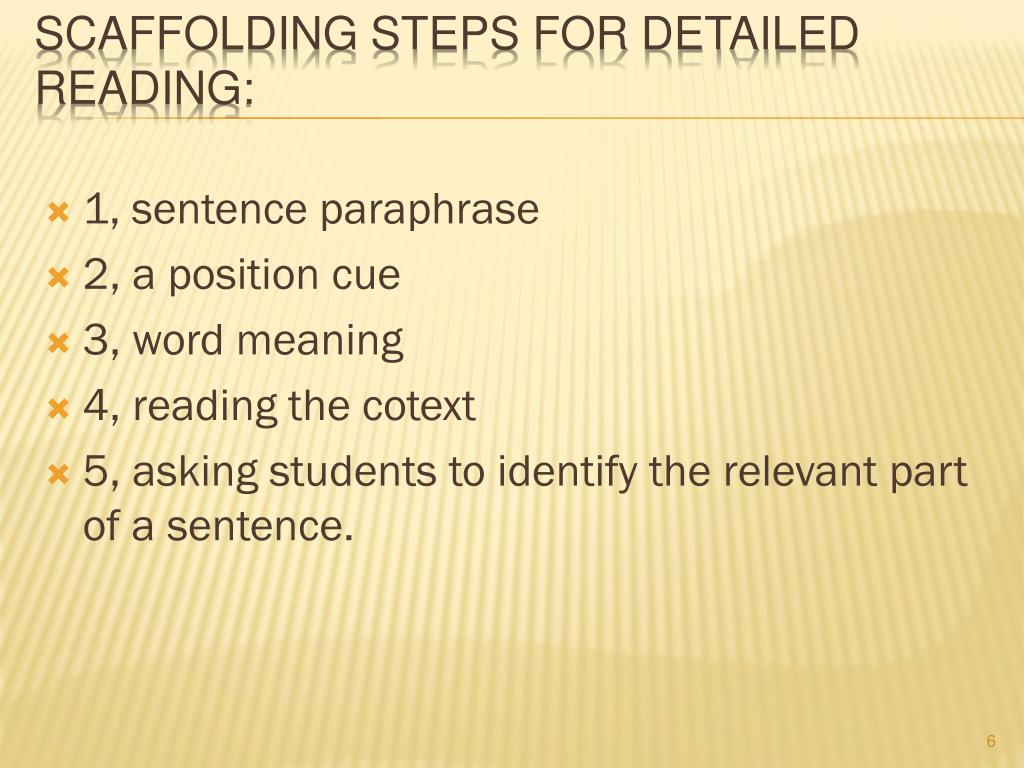 Scaffolding steps for detailed reading: