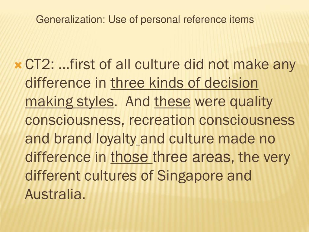 CT2: …first of all culture did not make any difference in
